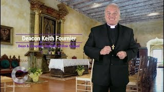 Catholic Online School - Deacon Keith's Personal Message to All Catholics HD Video