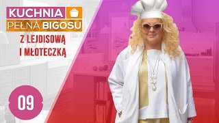 Kuchnia pełna bigosu #09 z LEJDISOWĄ I MŁOTECZKĄ - Sałatka, króliczek i pizza czekoladowa