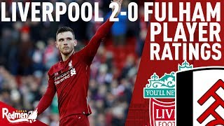 Robbo Was MOTM! | Liverpool v Fulham 2-0 | Player Ratings