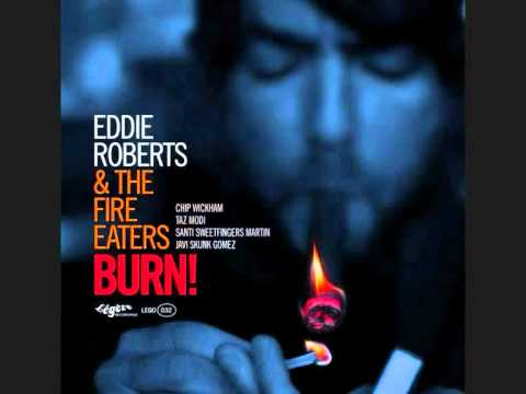 Eazy Rider - Eddie Roberts & The Fire Eaters (Album:Burn!, 2011)