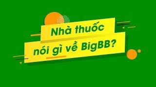 Nhà thuốc nói gì về BigBB?