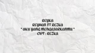 Reyka - Aku yang mengajarkanmu ( Official lyric video )