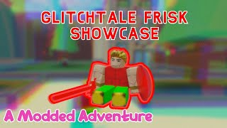 GLITCHTALE FRISK SHOWCASE ( A MODDED ADVENTURE )
