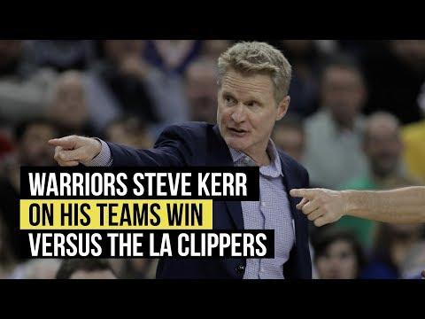 Warriors' Steve Kerr on win versus LA Clippers