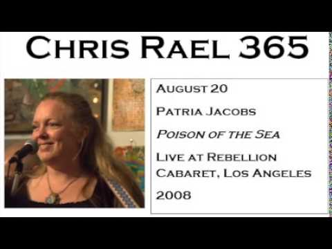 Patria Jacobs - Poison of the Sea (Live at Rebellion Cabaret, Los Angeles, 2008)