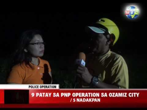 MBC OZAMIZ Police Report : 9 patay 5 nadakpan sa PNP Ozamiz Operation