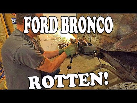 Ford BRONCO - Cutting OUT The ROT