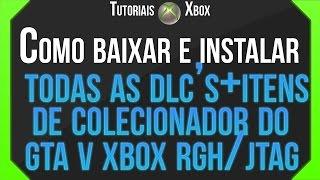 Como baixar e instalar todas as DLC's+itens de colecionador do GTA 5 xbox (RGH/JTAG) LT 3.0