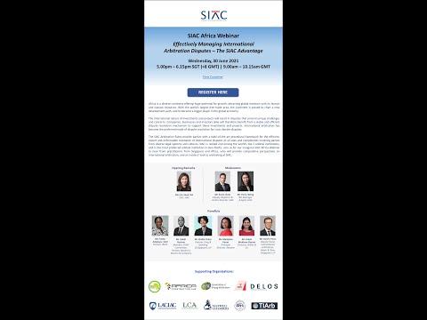 SIAC Africa Webinar: Effectively Managing International Arbitration Disputes – The SIAC Advantage