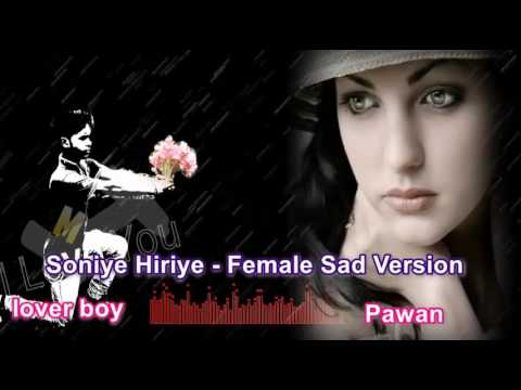 Soniye Hiriye   Female Sad Version by pawan