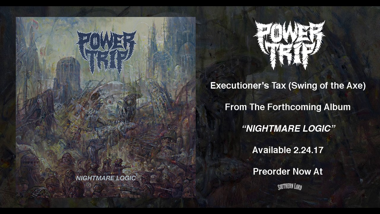 "Power Trip - ""Executioner's Tax (Swing of the Axe)"""