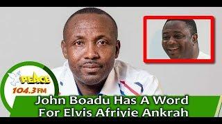 Download John Boadu Has A Word For Elvis Afriyie Ankrah Mp3 and Videos