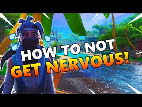 How To Not Get Nervous! Fortnite Tips And Tricks