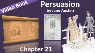 Chapter 21 - Persuasion by Jane Austen(, 2011-09-22T13:28:08.000Z)