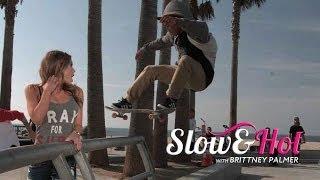 Slow & Hot with Brittney Palmer: Skate Park