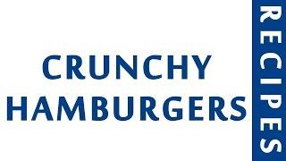 CRUNCHY HAMBURGERS