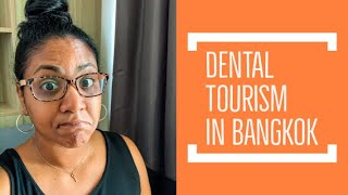 Dental Tourism | Bangkok, Thailand