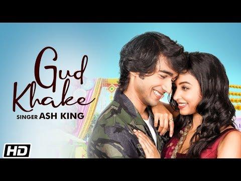 Gud Khake | Ash King | Shantanu Maheshwari | Reecha Sinha | Bharat Goel | Latest Punjabi Song 2020