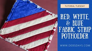 Make a Red, White, and Blue Flag Potholder with Fabric Scraps