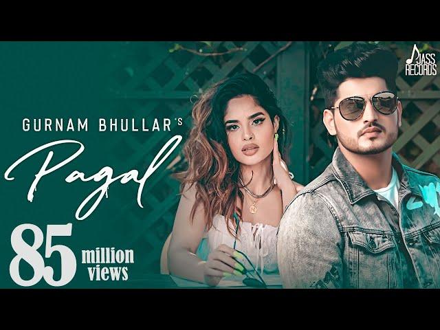 Pagal | (Full HD) | Gurnam Bhullar | G Guri | Baljit Singh Deo | New Punjabi Songs | Jass Records