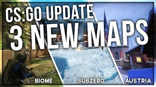 BIG CS:GO UPDATE (3 NEW MAPS!)