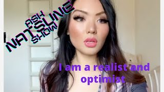 ASK NATSUNE SHOW - I am a realist and optimist
