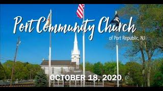 PORT COMMUNITY CHURCH - OCTOBER 18, 2020