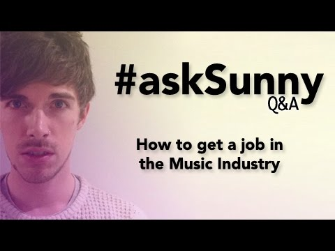 How to Get a Job in the Music Industry - Q&A 05 | Sunny Stuart Winter | askSunny
