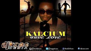 Kalcium - True Love ▶Reggae 2015
