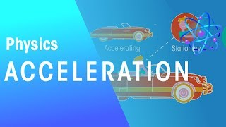 Acceleration | Forces & Motion | Physics | FuseSchool