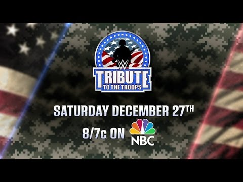 WWE Tribute to the Troops - Saturday, Dec. 27, 8/7 p.m. CT on NBC