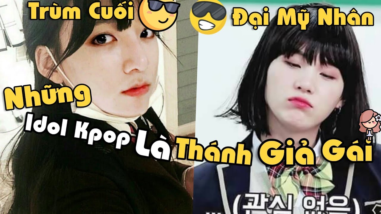 """Những Idol Kpop Là """"THÁNH GIẢ GÁI"""" Tại Hàn Quốc =)))"""