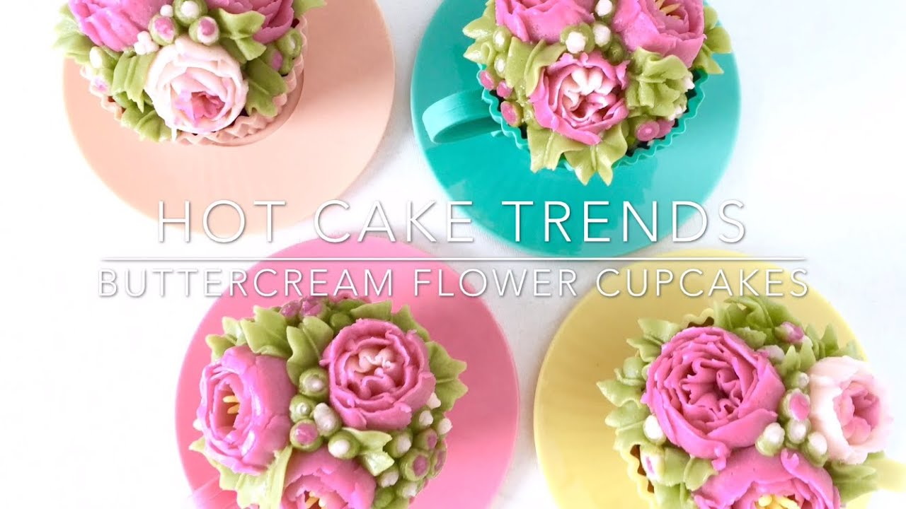 Hot Cake Trends Mothers Day Buttercream Flower Cupcakes Youtube