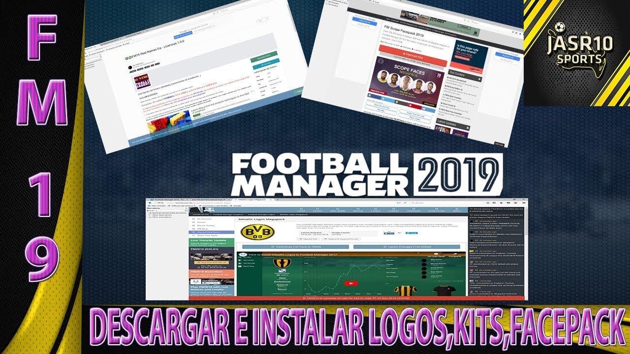 FOOTBALL MANAGER 2019|COMO DESCARGAR E INSTALAR LOGOS,KITS,FACEPACK Y REAL  NAME FIX| FM19 ESPAÑOL
