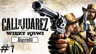 #7 Call of Juarez: Więzy Krwi - Spotkanie z Juarezem [Rozdział IV 2/2] [Let's Play PL]