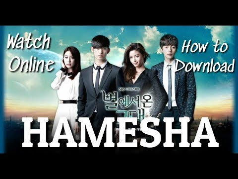 """How To Download """"Hamesha"""" (My Love From Another Star) And Watch Online"""