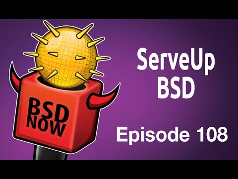 ServeUp BSD | BSD Now 108