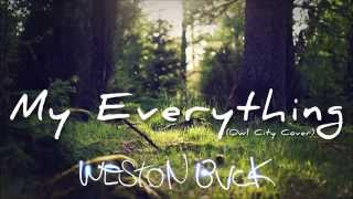 MY EVERYTHING (Official Lyric Video) - Owl City COVER - by Weston Buck