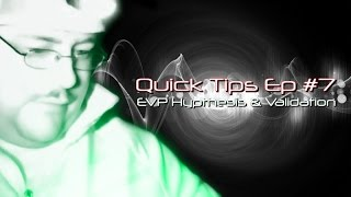EVP Hypothesis & Validation (Quick Tips Ep #7)