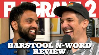 Barstool N-Word Review | Flagrant 2 with Andrew Schulz and Akaash Singh