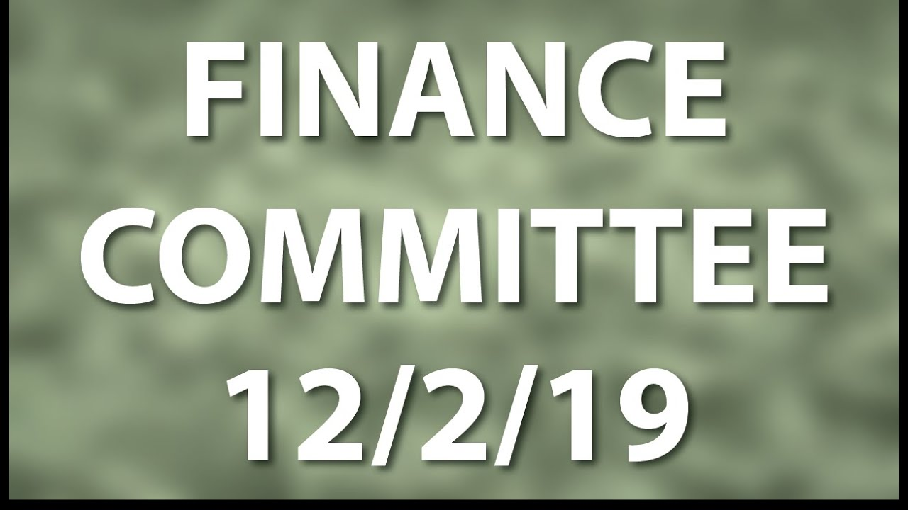 Download Finance Committee (12/2/19)