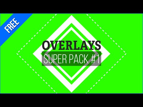 Overlays Super Pack #1 / Green Screen - Chroma Key