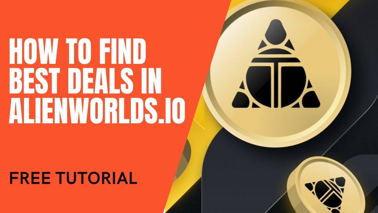 How to find Best Deals in Alienworlds.io | Alien Worlds Blockchain Chain