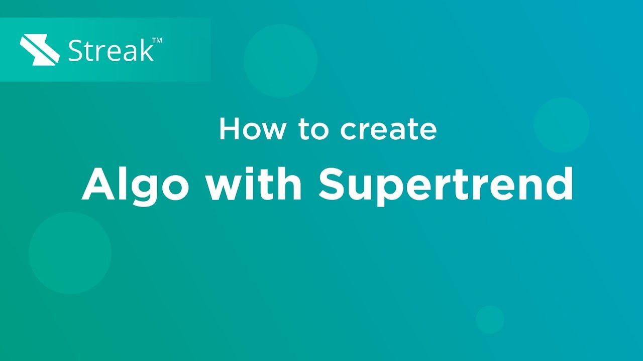 Streak | Supertrend Algo using Baskets feature