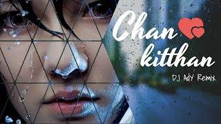 Chan Kitthan Future Bass Remix DJ AdY Ayushmann 2018.mp3