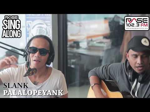 SLANK - PALALOPEYANK (RASE SING ALONG)
