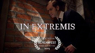 IN EXTREMIS | SCARY SHORT HORROR FILM | SCREAMFEST