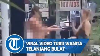 Download VIRAL! Turis Wanita Telanjang Bulat di Depan Umum di Bali