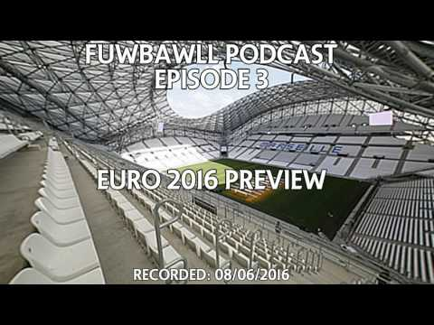 The FUWBAWLL Podcast | Episode 3: Euro 2016 Preview