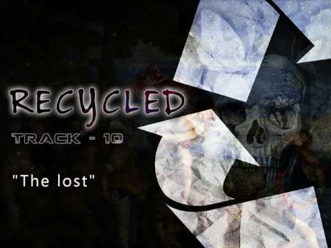 ALBUM : RECYCLED - TRACK 10 - THE LOST electronic indie music, remix, full album